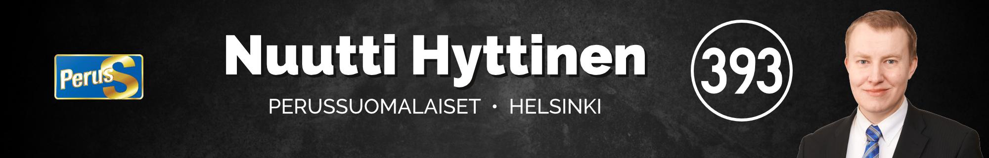 393 | Nuutti Hyttinen | Perussuomalaiset | Helsinki
